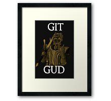 Git Gud. Framed Print