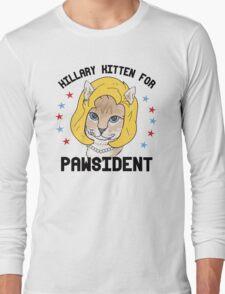 Hillary Kitten for Pawsident Long Sleeve T-Shirt
