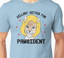 Hillary Kitten for Pawsident Unisex T-Shirt