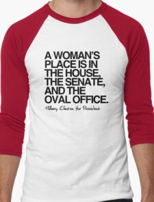 A woman's place is in the oval office Men's Baseball ¾ T-Shirt