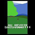 Au Revoir Shoshanna by butcherbilly