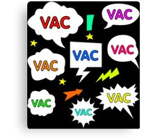 VAC spam Canvas Print