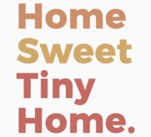 Home Sweet Tiny Home Baby Tee