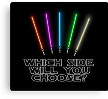 Which Side will you choose? Canvas Print