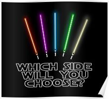 Which Side will you choose? Poster