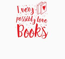 I very possibly love BOOKS Womens Fitted T-Shirt