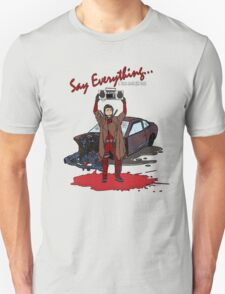 Say Everything... T-Shirt