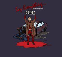 Say Everything... Unisex T-Shirt