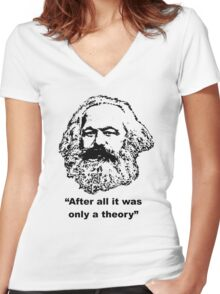 "Karl Marx ""After all it was only a theory"" Women's Fitted V-Neck T-Shirt"