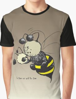 to Bee or not to Bee Graphic T-Shirt