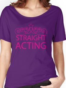 Straight Acting Women's Relaxed Fit T-Shirt