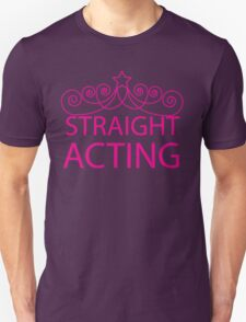 Straight Acting Unisex T-Shirt