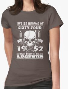 LIFE BE BEGINS AT SIXTY-FOUR 1952 THE BIRTH OF LEGENDS T-Shirt