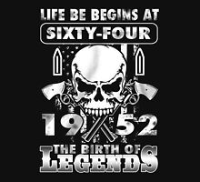 LIFE BE BEGINS AT SIXTY-FOUR 1952 THE BIRTH OF LEGENDS Unisex T-Shirt