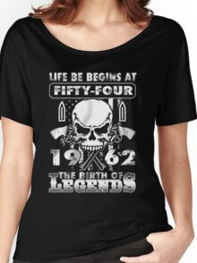 LIFE BE BEGINS AT FIFTY-FOUR 1962 THE BIRTH OF LEGENDS Women's Relaxed Fit T-Shirt