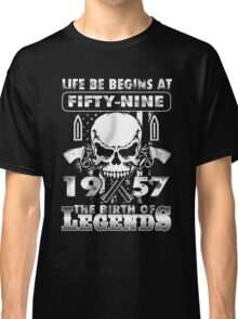 LIFE BE BEGINS AT FIFTY-NINE 1957 THE BIRTH OF LEGENDS Classic T-Shirt