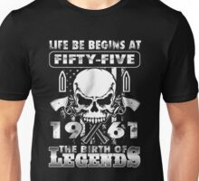 LIFE BE BEGINS AT FIFTY-FIVE 1961 THE BIRTH OF LEGENDS Unisex T-Shirt