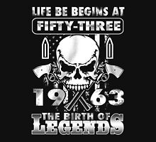 LIFE BE BEGINS AT FIFTY-THREE 1963 THE BIRTH OF LEGENDS T-Shirt