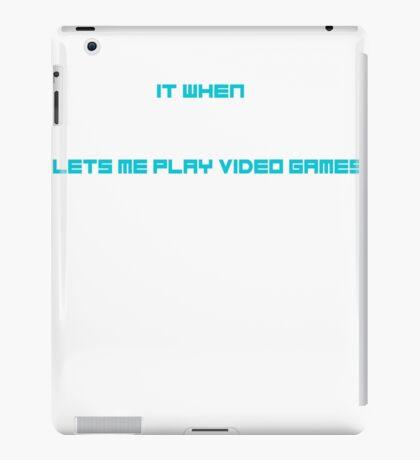 Girlfriend lets me play video games iPad Case/Skin