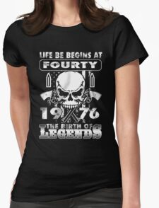 LIFE BE BEGINS AT FOURTY 1976THE BIRTH OF LEGENDS T-Shirt