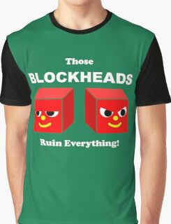 Those BLOCKHEADS Ruin Everything White Text Graphic T-Shirt