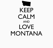 KEEP CALM and LOVE MONTANA Unisex T-Shirt