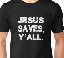 JESUS SAVES Y'ALL Unisex T-Shirt