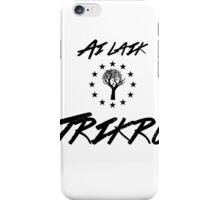 Ai laik Trikru (I am of the Woods Clan) iPhone Case/Skin