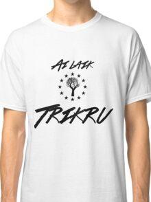 Ai laik Trikru (I am of the Woods Clan) Classic T-Shirt