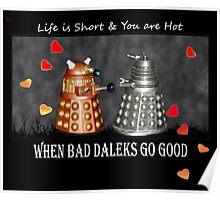 ~ When Bad Daleks Go Good ~ Poster