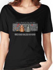 ~ When Bad Daleks Go Good ~ Women's Relaxed Fit T-Shirt