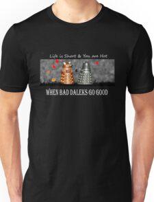 ~ When Bad Daleks Go Good ~ Unisex T-Shirt