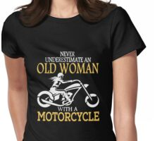 Old Woman With A Motorcycle Womens Fitted T-Shirt