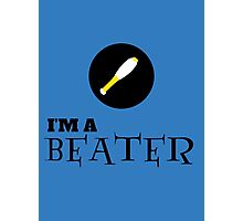 Harry Potter - I'm a BEATER Photographic Print