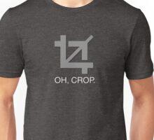 Oh, crop. Unisex T-Shirt
