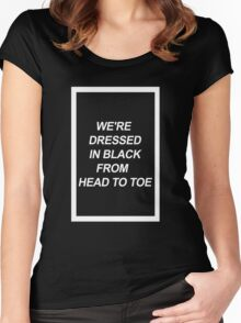 We're dressed in black. Women's Fitted Scoop T-Shirt