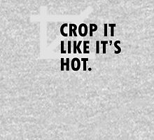 Crop it like it's hot. Unisex T-Shirt