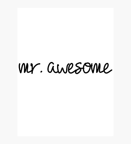 Mr. Awesome Photographic Print