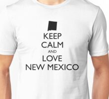 KEEP CALM and LOVE NEW MEXICO Unisex T-Shirt