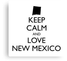 KEEP CALM and LOVE NEW MEXICO Canvas Print