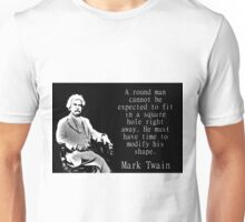 A Round Man Cannot Be Expected - Twain Unisex T-Shirt