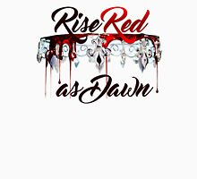 Red Queen - Rise Red as Dawn Unisex T-Shirt