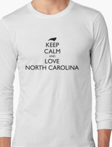 KEEP CALM and LOVE NORTH CAROLINA Long Sleeve T-Shirt