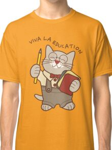 Viva la Education, cat Classic T-Shirt
