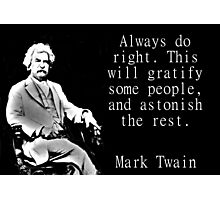 Always Do Right - Twain Photographic Print