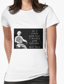 As I Slowly Grow Wise - Twain Womens Fitted T-Shirt