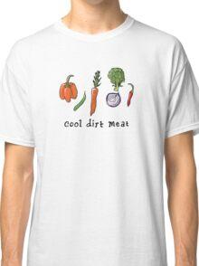 cool dirt meat Classic T-Shirt