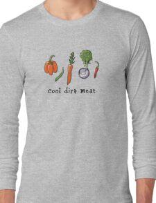 cool dirt meat Long Sleeve T-Shirt