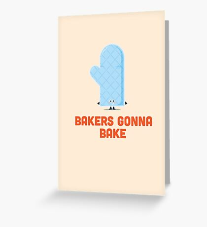 Character Building - Bakers gonna bake Greeting Card
