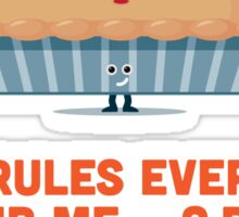 Character Building - Crust rules everything around me… Sticker